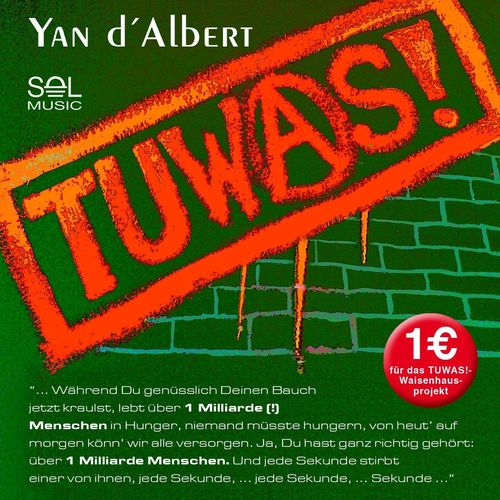 "TUWAS! - Der ""Welthunger-Hit"", Yan d´Albert (maxi single)"