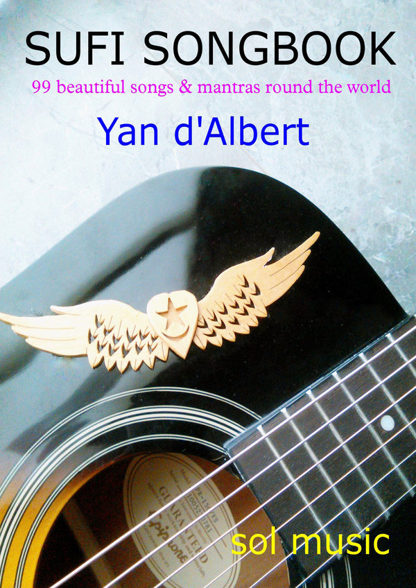 SUFI SONGBOOK - 99 beautiful songs & mantras round the world, Yan d'Albert (sol music)